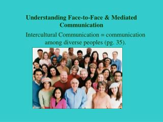 Understanding Face-to-Face & Mediated Communication
