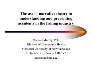 The use of narrative theory in  understanding and preventing  accidents in the fishing industry