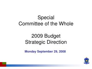 Special  Committee of the Whole 2009 Budget Strategic Direction