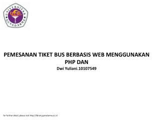 PEMESANAN TIKET BUS BERBASIS WEB MENGGUNAKAN PHP DAN Dwi Yuliani.10107549