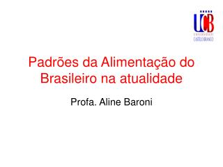 Padrões da Alimentação do Brasileiro na atualidade