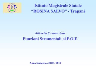 Istituto Magistrale Statale �ROSINA SALVO� - Trapani