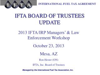 IFTA BOARD OF TRUSTEES UPDATE