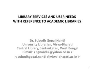 LIBRARY SERVICES AND USER NEEDS  WITH REFERENCE TO ACADEMIC LIBRARIES