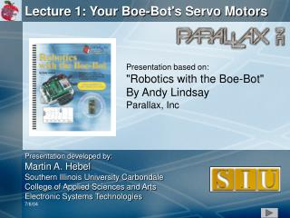 Lecture 1: Your Boe-Bot's Servo Motors