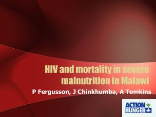 HIV and mortality in severe malnutrition in Malawi