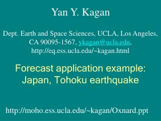 Yan Y. Kagan Dept. Earth and Space Sciences, UCLA, Los Angeles,