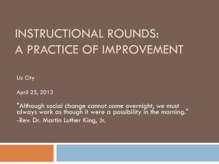 Instructional rounds:  A Practice of Improvement