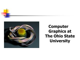 Computer Graphics at The Ohio State University