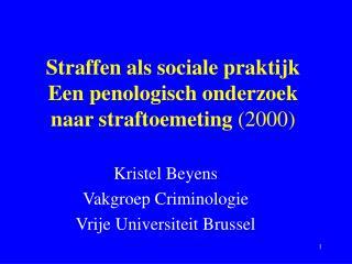 Straffen als sociale praktijk Een penologisch onderzoek naar straftoemeting  (2000)