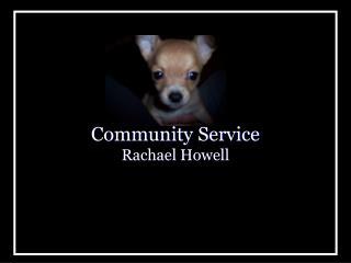 Community Service Rachael Howell