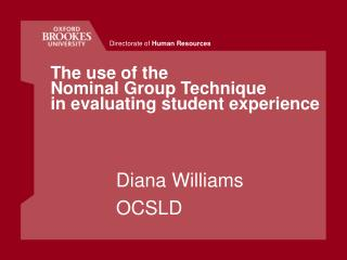 The use of the  Nominal Group Technique  in evaluating student experience