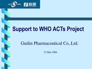 Support to WHO ACTs Project