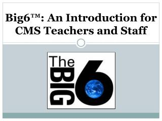Big6™: An Introduction for CMS Teachers and Staff
