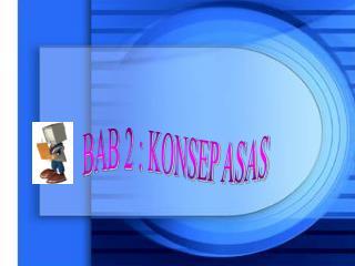 BAB 2 : KONSEP ASAS