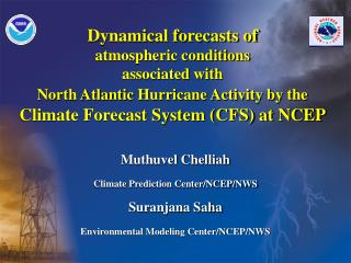 Muthuvel Chelliah Climate Prediction Center/NCEP/NWS Suranjana Saha