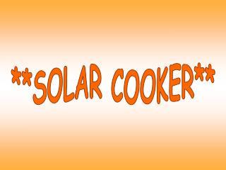 **SOLAR COOKER**