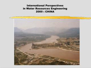 International Perspectives  in Water Resources Engineering 2000 : CHINA
