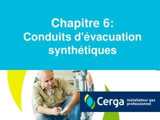Chapitre 6: Conduits d'évacuation synthétiques