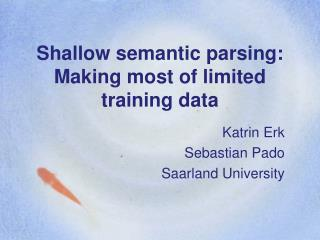 Shallow semantic parsing: Making most of limited training data