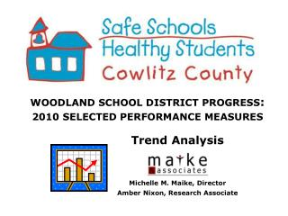 WOODLAND SCHOOL DISTRICT PROGRESS :  2010 SELECTED PERFORMANCE MEASURES