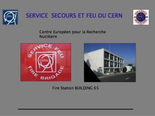 - Assurer la sécurité au CERN par la prévention et les interventions