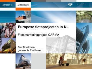 Europese fietsprojecten in NL