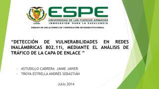 ASTUDILLO CABRERA  JAIME JAVIER TROYA ESTRELLA ANDRÉS  SEBASTI Á N Julio 2014