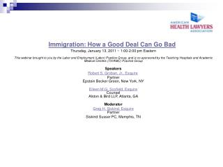 Immigration: How a Good Deal Can Go Bad   Thursday, January 13, 2011  1:00-2:00 pm Eastern  This webinar brought to you