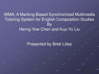 WMA: A Marking-Based Synchronized Multimedia Tutoring System for English Composition Studies By