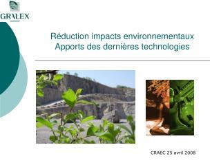 Réduction impacts environnementaux  Apports des dernières technologies