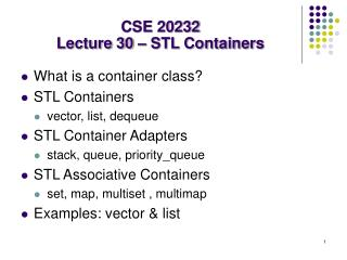 CSE 20232 Lecture 30 – STL Containers