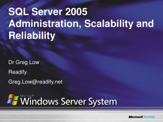 SQL Server 2005 Administration, Scalability and Reliability