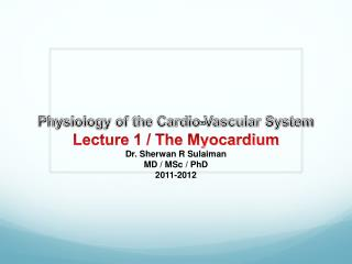 Physiology of the Cardio-Vascular System Lecture 1