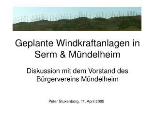 Geplante Windkraftanlagen in Serm & Mündelheim
