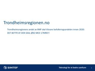 Trondheimsregionens andel av BNP skal tilsvare befolkningsandelen innen 2020: