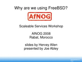 Why are we using FreeBSD?