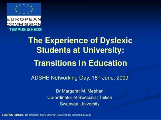 The Experience of Dyslexic Students at University:  Transitions in Education