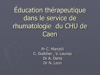ducation th rapeutique dans le service de rhumatologie  du CHU de Caen