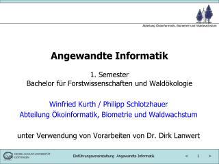 Angewandte Informatik 1. Semester Bachelor für Forstwissenschaften und Waldökologie