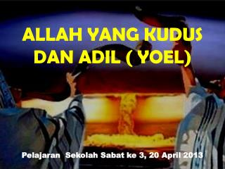 Pelajaran  Sekolah Sabat ke 3, 20 April  201 3