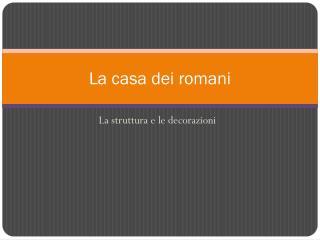 La casa dei romani