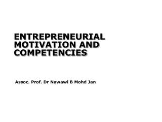 ENTREPRENEURIAL MOTIVATION AND COMPETENCIES