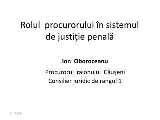 Rolul  procurorului �n sistemul de justi?ie penal?