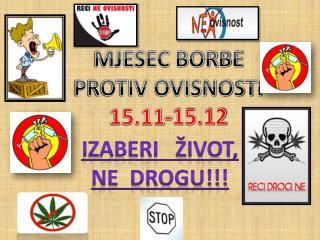 MJESEC BORBE PROTIV OVISNOSTI 15.11-15.12