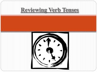 Reviewing Verb Tenses