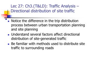 Lec 27: Ch3.(T&LD): Traffic Analysis – Directional distribution of site traffic