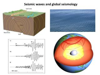 Seismic waves and global seismology