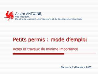 Andr  ANTOINE, Vice-Pr sident, Ministre du Logement, des Transports et du D veloppement territorial