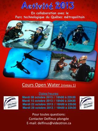 Cours Open Water  (niveau 1) Dates/heures : Mardi 08 octobre 2013 // 18h00 à 22h30